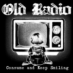 "Old Radio ""Consume and Keep Smiling"" debut album"