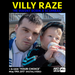 Villy Raze - Your Choice & He Wasn't Born A Scumbag